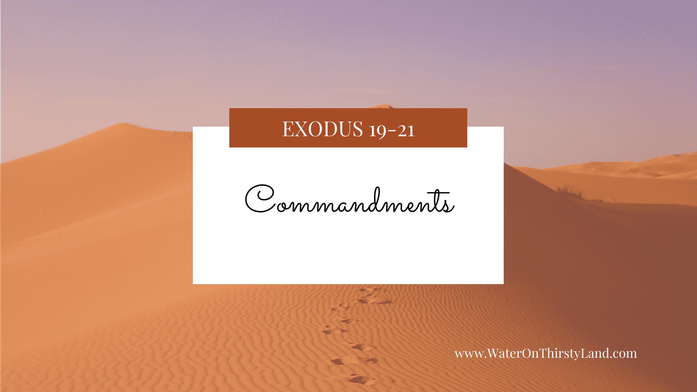 Exodus 19-21: 10 Commandments