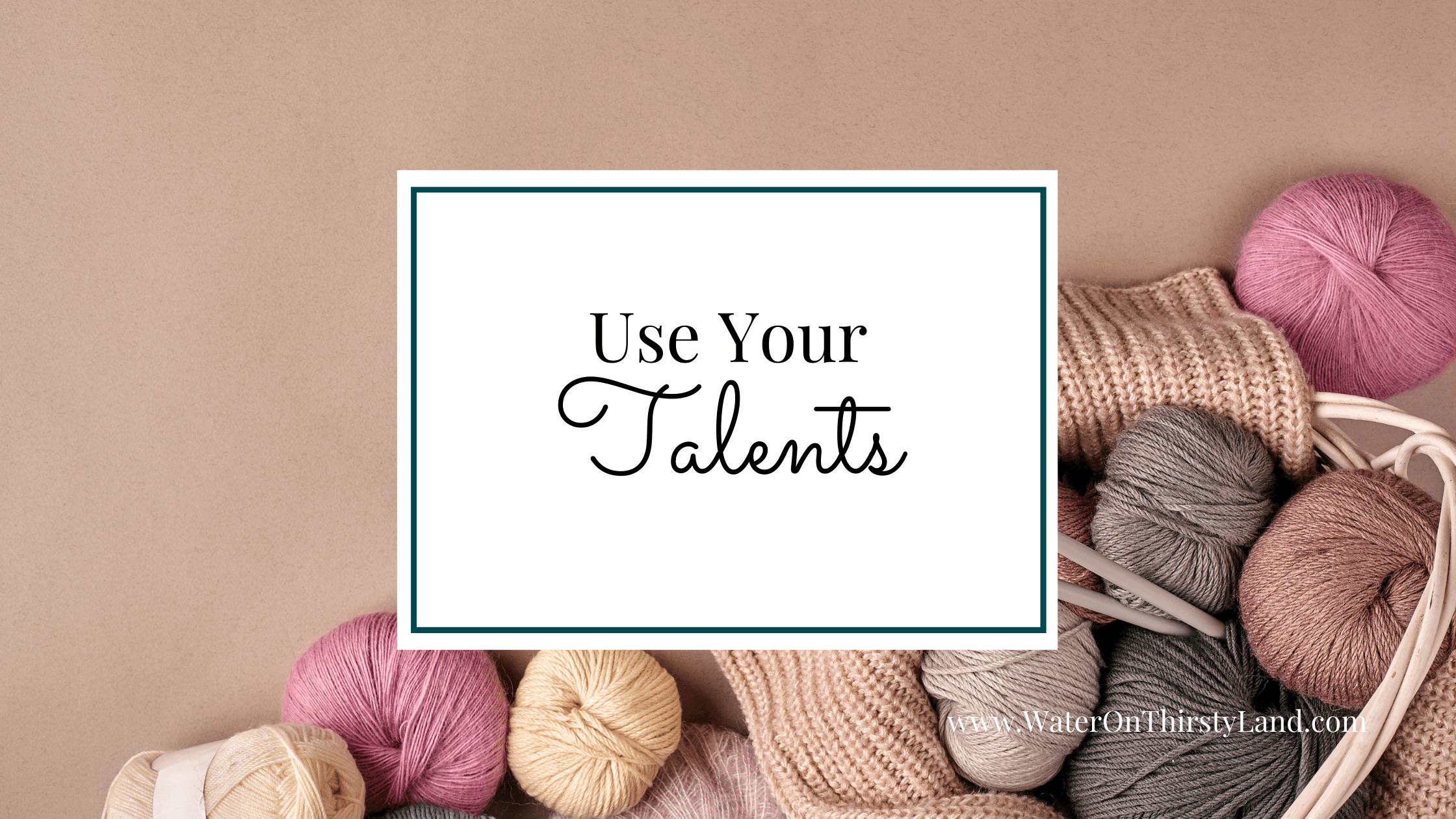 Use Your Talents