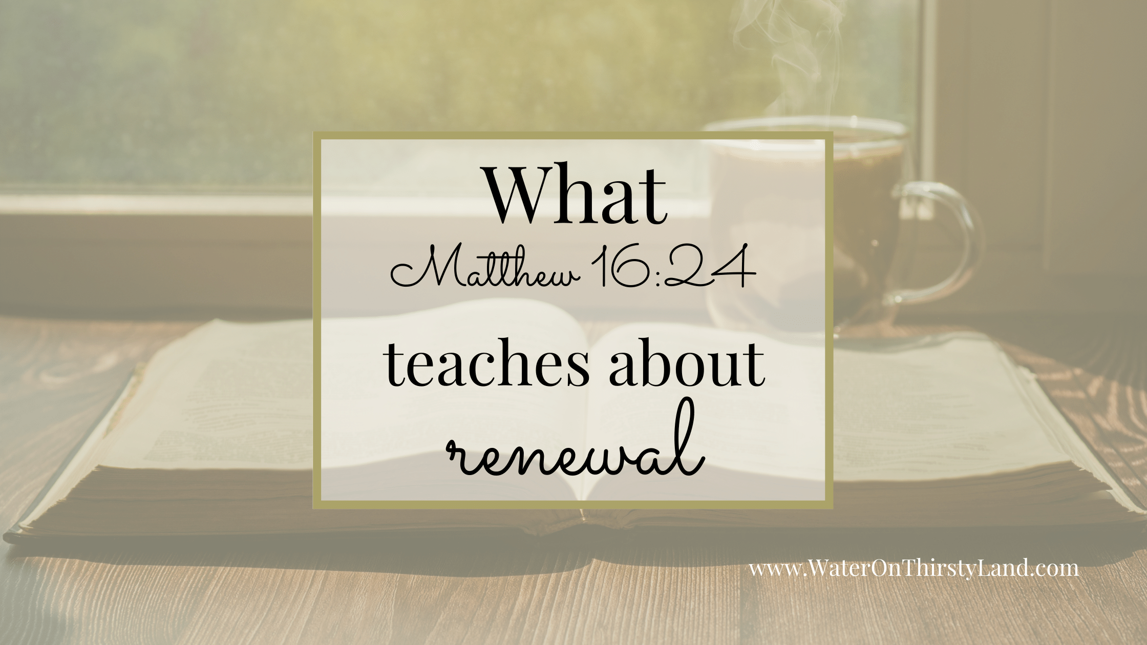 What Matthew 16_24 teaches us about renewal
