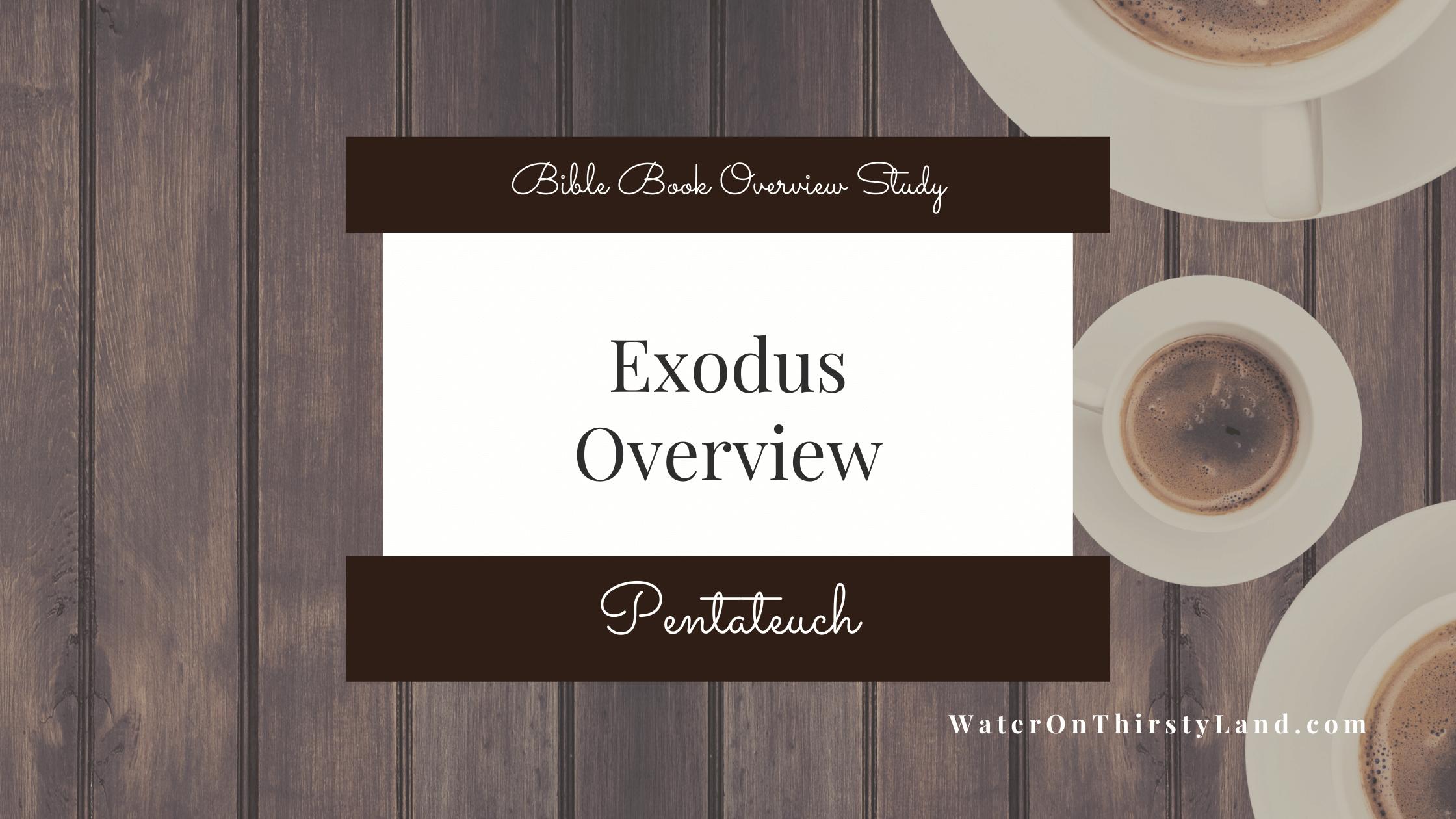 Exodus Overview