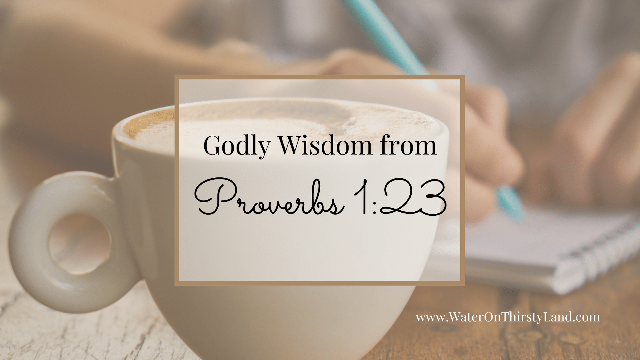 Godly Wisdom from Proverbs 1_23
