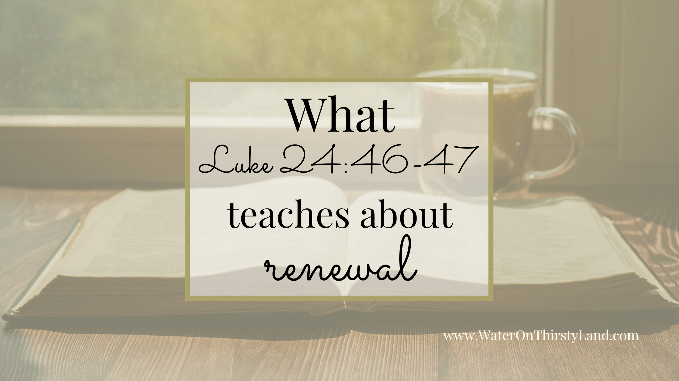 What Luke 24_46-47 teaches us about renewal