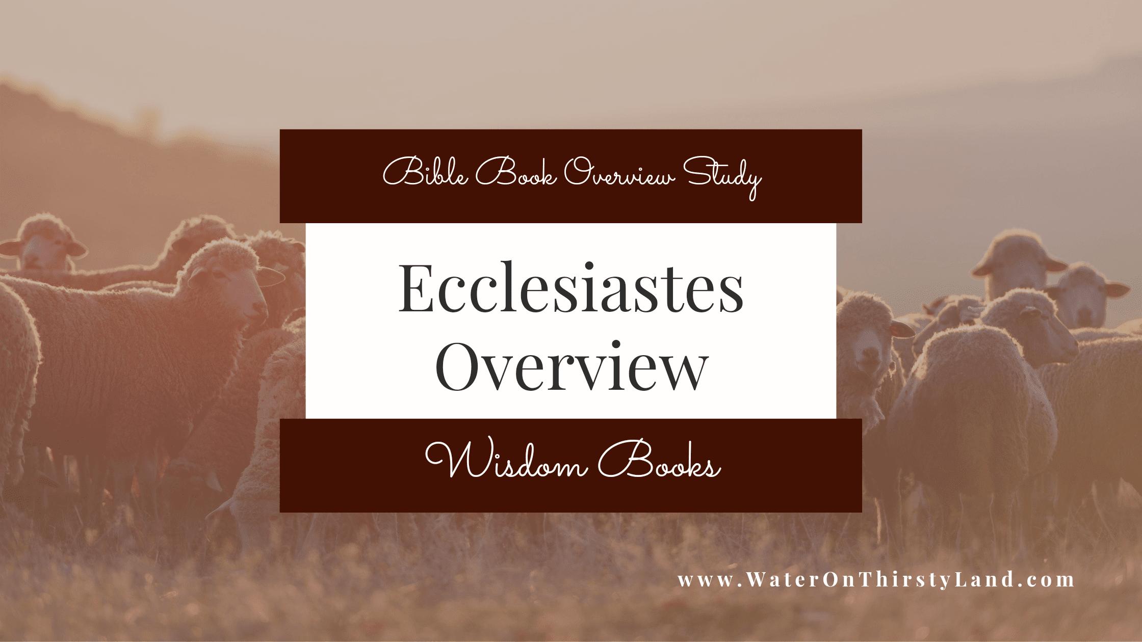 Ecclesiastes Overview