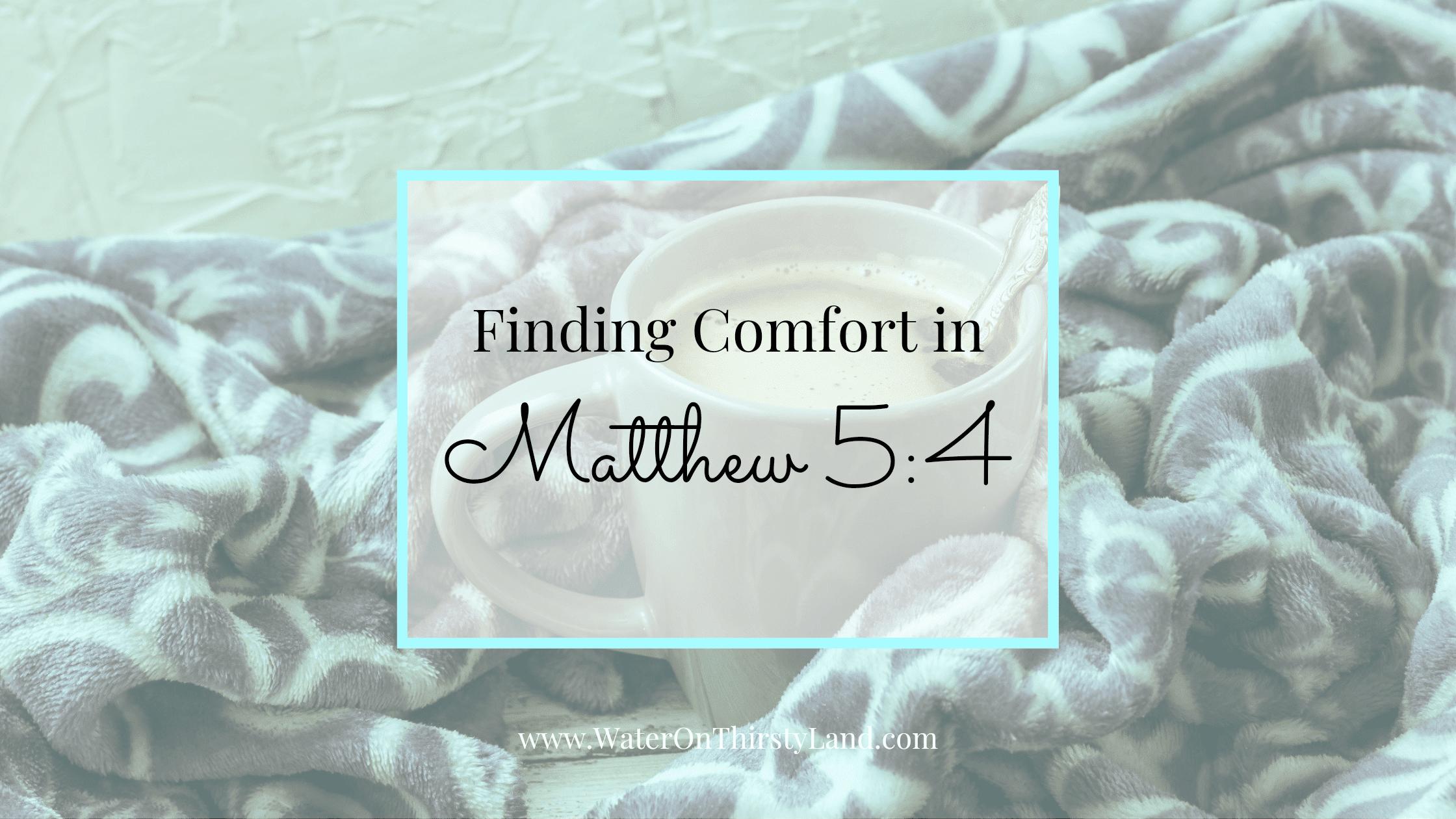 Comfort in Matthew 5:4