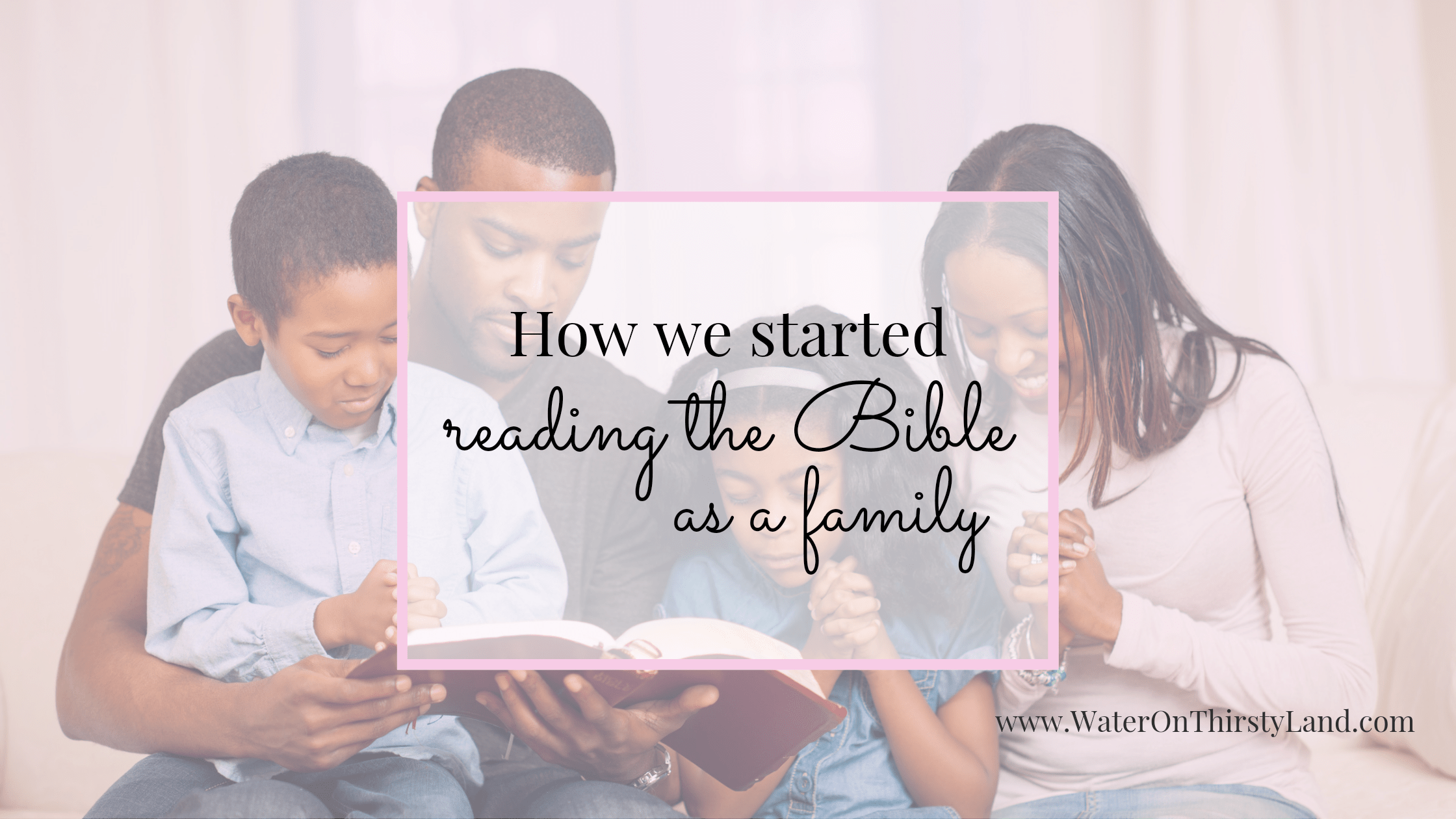 Reading the Bible as a family