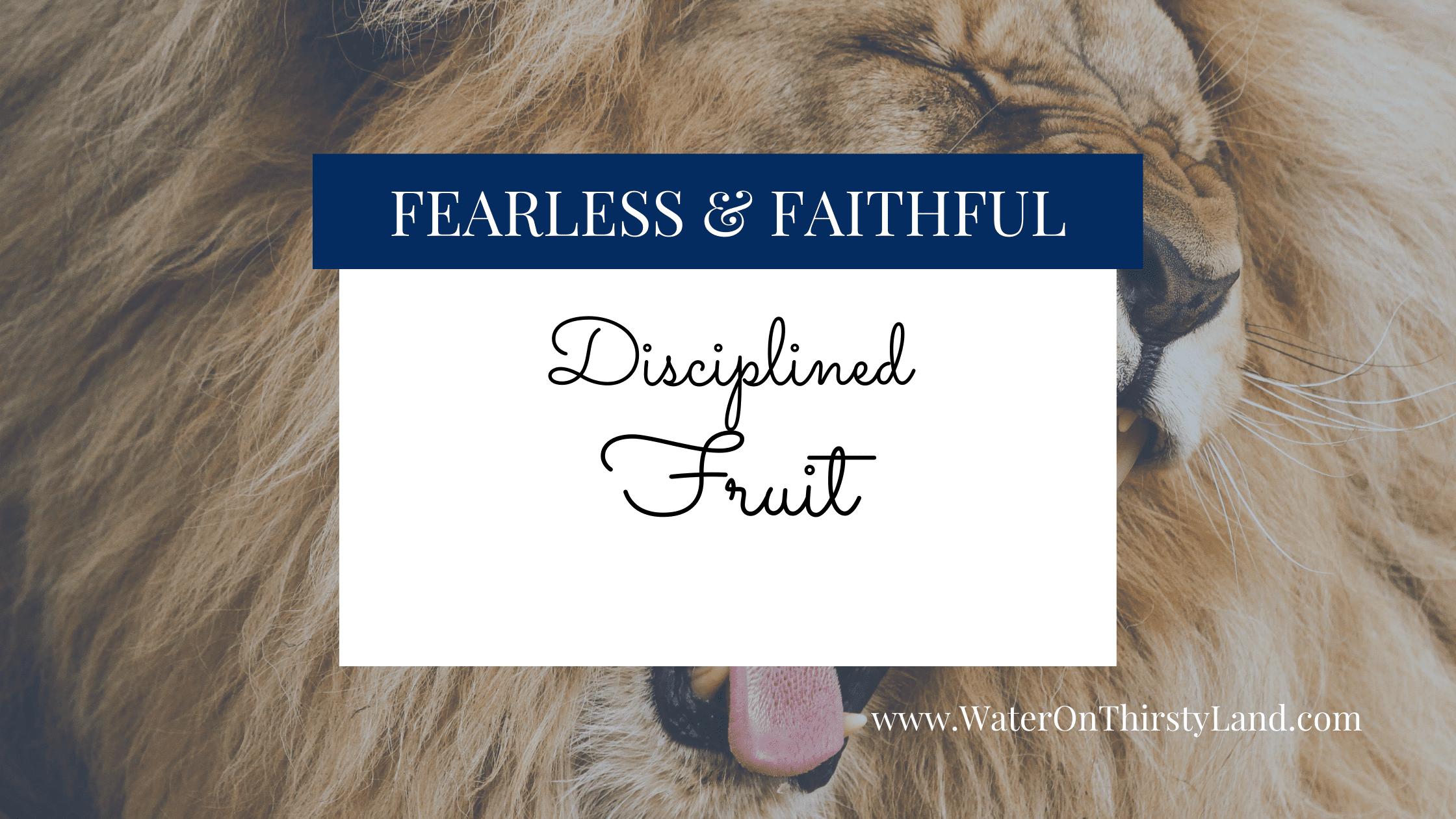 Disciplined Fruit