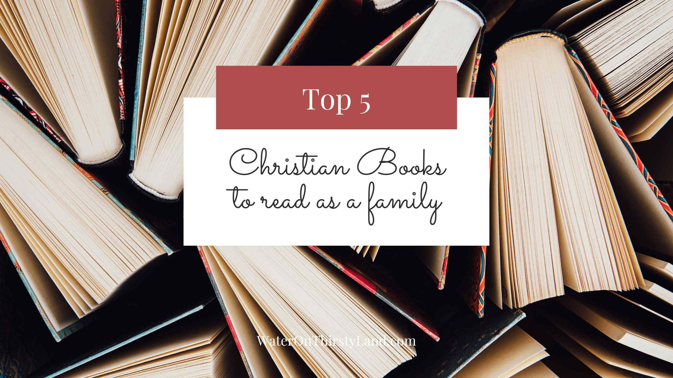 Top 5 Christian Books to read as a family